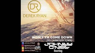 Derek Ryan - Won't Ya Come Down (To Yarmouth Town) - Johnny O'Neill Bootleg
