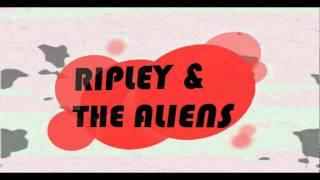 Ripley & the Aliens - Iznad oblaka