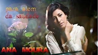 Ana Moura *Para Além da Saudade #04* Águas do Sul