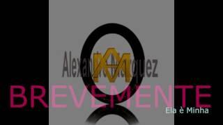 """Ela è Minha """"promoçao"""" - Alexandro Marquez (2017 KIZOMBA )"""