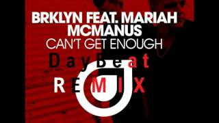 BRKLYN feat Mariah McManus. Can't Get Enough (DayBeat Remix)