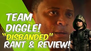 Team Diggle! - Disbanded - Arrow - Rant & Review!