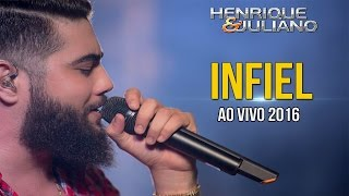 Henrique e Juliano - Infiel (Ao Vivo)