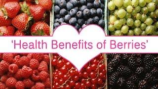 Health Benefits Of Berries - Berries The Wonder Food