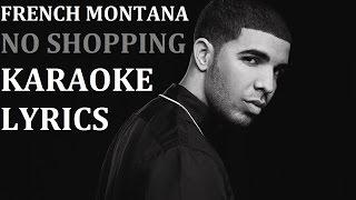 FRENCH MONTANA - NO SHOPPING ( feat. DRAKE ) KARAOKE COVER LYRICS