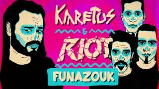 Karetus & Riot - Funazouk