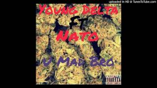 Young Delta Ft Nato - U Mad Bro (B-Mix)