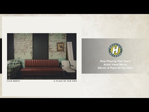 have-mercy-two-years-hopeless-records