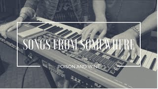 Poison and Wine (Civil Wars Cover) - Songs From Somewhere