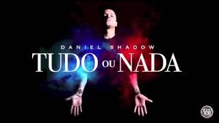 Daniel Shadow - Tudo Ou Nada (prod MãoLee)