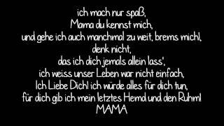 Bushido - Nur für Dich (Mama)♥ (Lyrics)