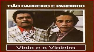 Tião Carreiro e Pardinho  - A Viola e o Violeiro
