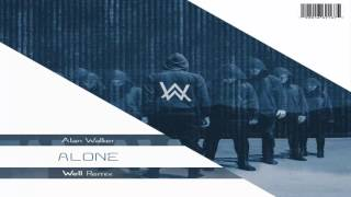 Alan Walker - Alone (Well Remix)