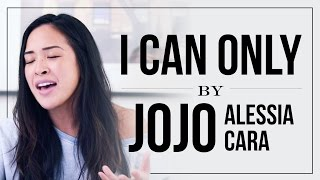 I Can Only - Jojo ft. Alessia Cara | Cover by Kat P