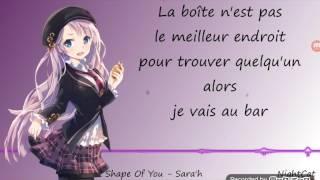 Nightcore - shape of you français