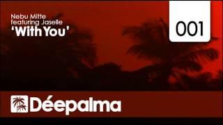 Nebu Mitte feat. Jaselle - With You (Yves Murasca vs. Nebu Re-Twist)