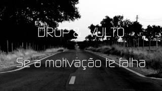 DROP & VULTO - Se a motivação te falha