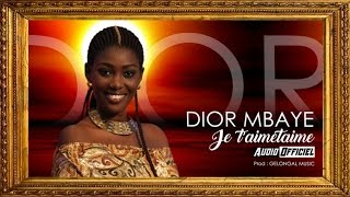 Dior Mbaye - Je t'aimetaime (Audio Officiel)