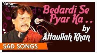 Bedardi Se Pyar Ka Sahara Na Mila   Attaullah Khan   Superhit Pakistani Sad Songs   Nupur Audio width=