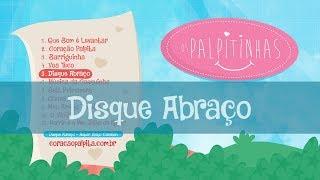 05 - Disque Abraço (CD Os Palpitinhas) Música Infantil