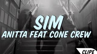 Sim (Vídeo Clipe) - Anitta Ft. Cone Crew/Prod. David Alcânttara