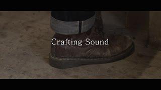 Crafting Sound - A Cinematic Documentary By Brad Cocksedge