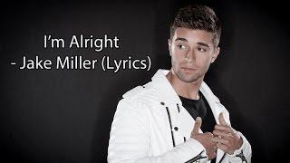 I'm Alright - Jake Miller w/ LYRICS