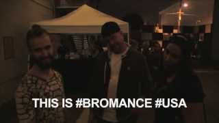 BROMANCE - LOS ANGELES TAKEOVER - NEST (08.20.13)