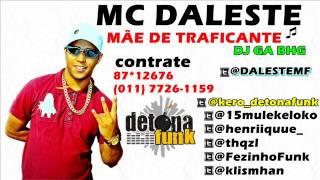 MC DALESTE - MÃE DE TRAFICANTE ♫♪ ' DJ GÁ BHG ' 2011 $$ DETONA FUNK PROD $$