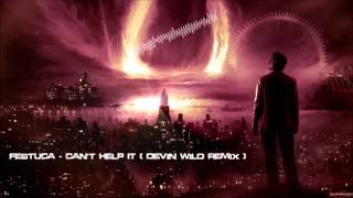 Festuca - Can't Help It (Devin Wild Remix) [Mastered Rip]
