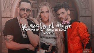 Se Acabó el Amor ➤ Abraham Mateo, Yandel, Jennifer Lopez (Letra) width=