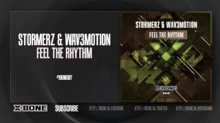 Stormerz & Wav3motion - Feel The Rhythm (#XBONE067)