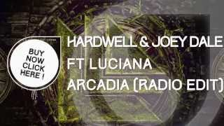 Hardwell & Joey Dale Ft. Luciana - Arcadia (Radio Edit)