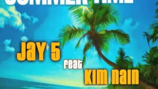 Jay-5 ft Kim Nain - Summer Time - July 2013 - Minto Pierre Records