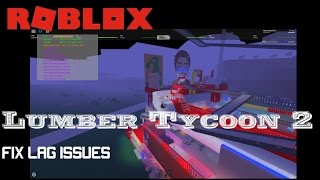 Roblox: Lumber Tycoon 2: Play with no lag with this simple fix!