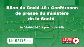 Bilan du Covid-19 : Point de presse du ministère de la Santé (08-06-2020)