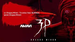 17. Te urasc feat. Dj Wicked (prod. AMAVI)