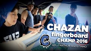 CHAZAN Fingerboard Champ 2016 - AM - ARTHUR AGOSTINHO