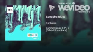 Kankakee - Songbird Blues