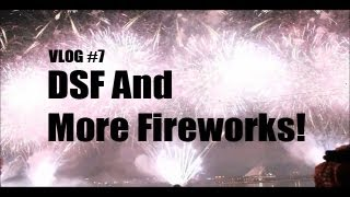 DSF and More Fireworks | VLOG #7