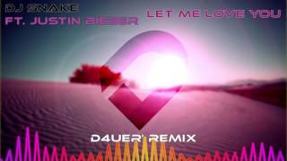 DJ Snake - Let Me Love You [D4UER' Remix] ft. Jusin Birber (Bootleg)