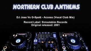 DJ Jose Vs G-Spott - Access (Vocal Club Mix)