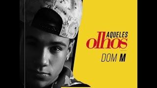 DOM M - Aqueles Olhos-Web Clipe Oficial- I Love Paraisópolis