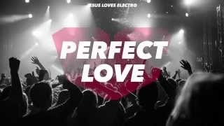 Jesus Loves Electro - Perfect Love (Original Mix)
