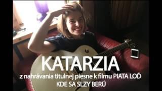 Katarzia: z nahrávania piesne KDE SA SLZY BERÚ