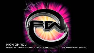 HIGH ON YOU - PETRUCCIO & MODULATE FEAT MARK SLAMMER