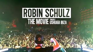 ROBIN SCHULZ - THE MOVIE – Trailer # 2 (Ushuaia Ibiza)
