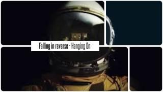 Falling In Reverse - Hanging On Lyrics