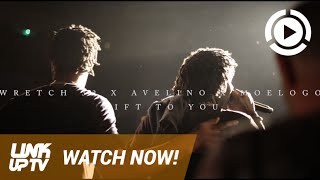 Wretch 32 X Avelino - Gift To You (ft Moelogo) | Link Up TV