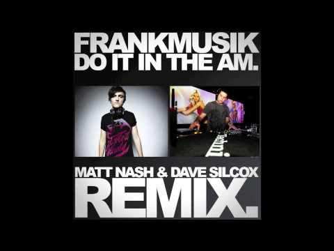 frankmusik-do-it-in-the-am-matt-nash-dave-silcox-remix-matt-nash
